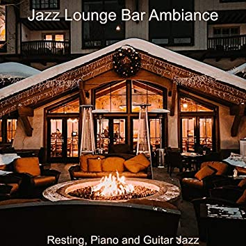 Resting, Piano and Guitar Jazz