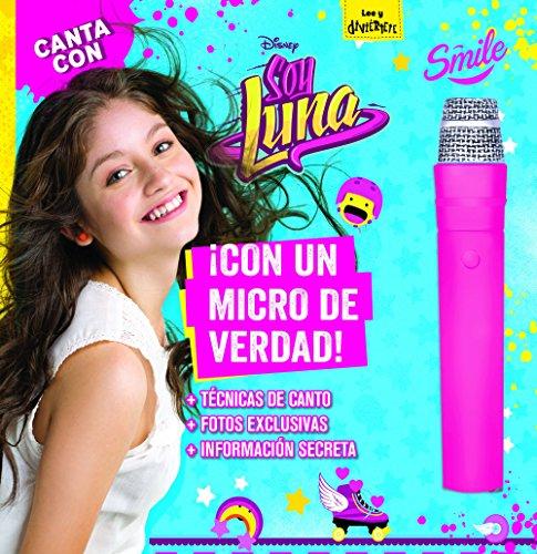 Canta con Soy Luna: Libro con micrófono (Disney. Soy Luna)