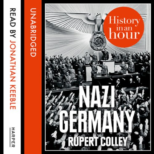 Nazi Germany: History in an Hour audiobook cover art