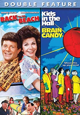 Back To The Beach/Kids in the Hall: Brain Candy (Double Feature)