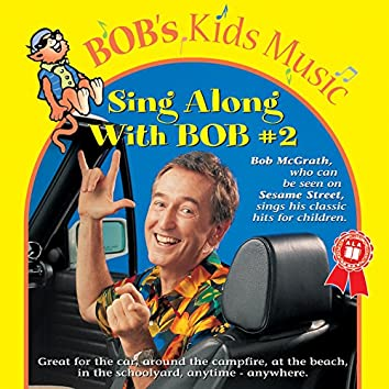 Sing Along With Bob #2