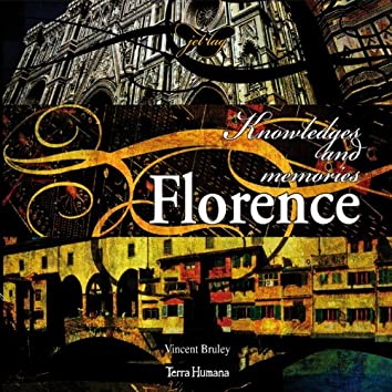 Jet Lag : Knowledges and Memories of Florence
