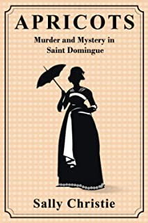 Apricots: Murder and Mystery in Saint Domingue
