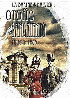 Otoño Sangriento (Madrid 1888: Erebus) (Detectives Emma Halvick & Christophe La Barthe nº 1) DESCARGAR PDF EPUB