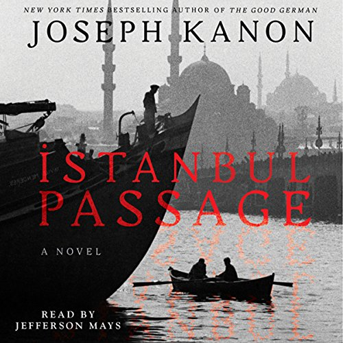 Istanbul Passage     A Novel              Written by:                                                                                                                                 Joseph Kanon                               Narrated by:                                                                                                                                 Jefferson Mays                      Length: 14 hrs and 48 mins     2 ratings     Overall 4.0