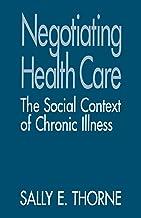 Negotiating Health Care: The Social Context of Chronic Illness