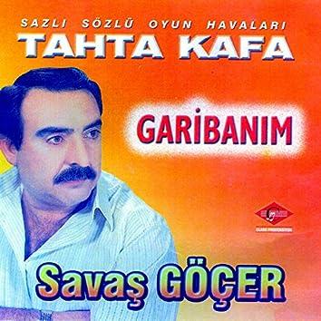 Tahta Kafa / Garibanım (Sazlı Sözlü Oyun Havaları)