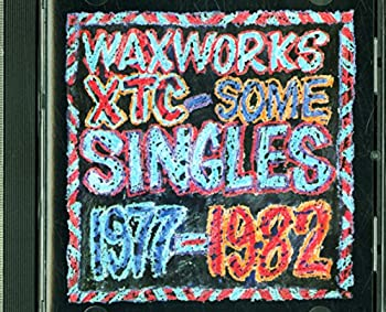 Waxworks  Some Singles 1977-1982