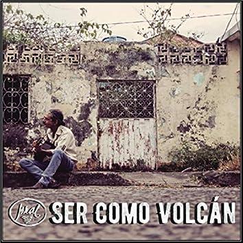 Ser Como Volcán