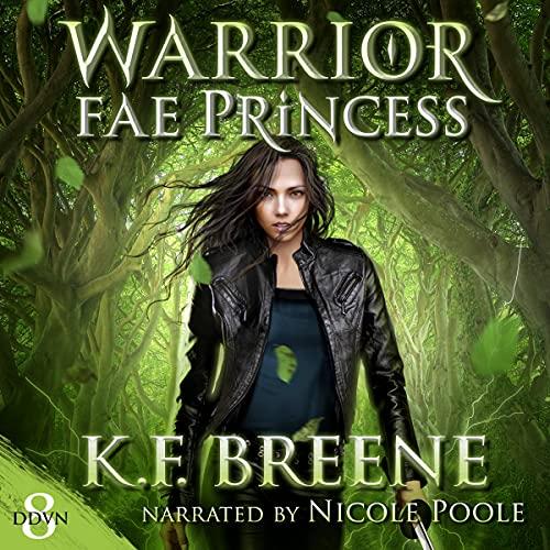 Warrior Fae Princess: Demon Days, Vampire Nights World, Book 8