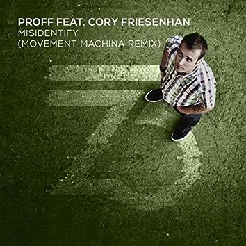 Misidentify (Movement Machina Remix)