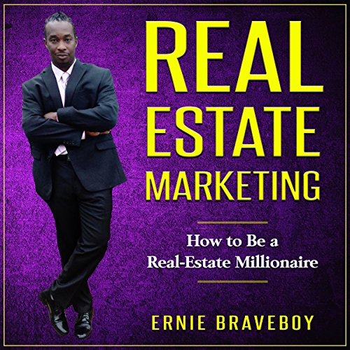 Real Estate Marketing: How to Be a Real Estate Millionaire audiobook cover art