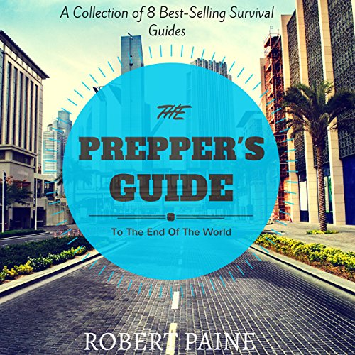 The Prepper's Guide to the End of the World audiobook cover art