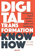 Digital Transformation Know How: Connecting digital transformation, agility and leadership