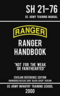 "US Army Ranger Handbook SH 21-76 - ""Black Cover"" Version (2000 Civilian Reference Edition): Manual Of Army Ranger Training..."
