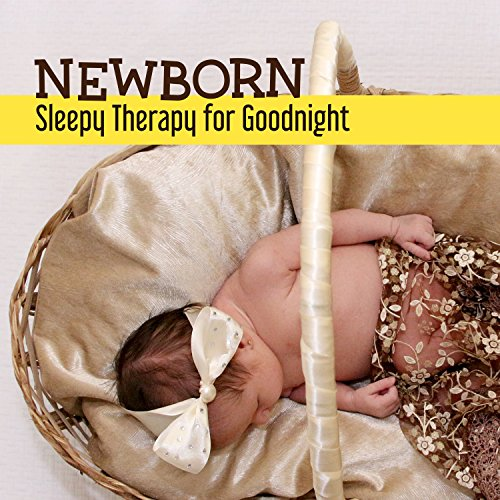 Newborn Sleepy Therapy for Goodnight: Best Baby Pillow Melodies, Toddler Fall Asleep Quickly and Peacefully, Sleep Through the Night