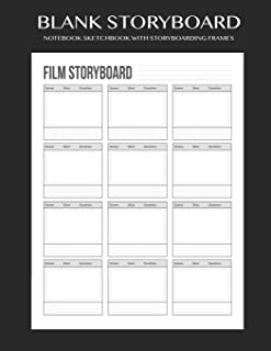Blank Storyboard NotebookSketchbook With Storyboarding Frames: Story Board Template Paper For Movie Filmmakers, Playwrights, Advertisers, Animators, ... With3x4Storyboard Frames (8.5 x 11 Inches).