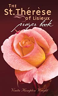 The St. Therese of Lisieux Prayer Book