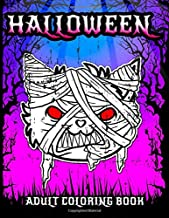 Halloween: Adult Coloring Book: A Spooky Coloring Book for Grownups and Teens Featuring 35 Detailed Colouring Illustration...