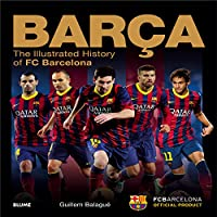 Barça : the illustrated history of FC Barcelona