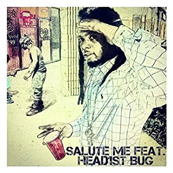 Salute Me (feat. Head1st Bug)