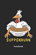 Suppenhuhn Notebook: Lined journal for soup, stew and chicken fans - paperback, diary gift for men, women and children