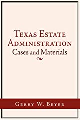 Texas Estate Administration: Cases and Materials Paperback