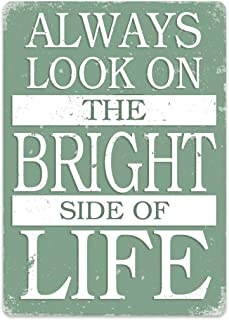 Tisigns Retro Metal Tin Signs Tin Sign 8x12 Inches Always Look On The Bright Side (Green) - Metal Wall Sign Plaque Art Inspirational Office Decoration Court Beach Vintage Yard Garden Sign