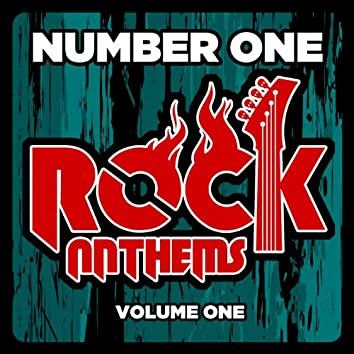 Number 1 Rock Anthems Of All Time, Vol. 1