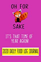 """Oh For Fox Sake, It's that time of year again?! 2020 Daily Food Log Journal. 9"""" x 6"""" Notebook Purse Size.: Fun Design with..."""