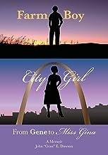 Farm Boy, City Girl: From Gene to Miss Gina