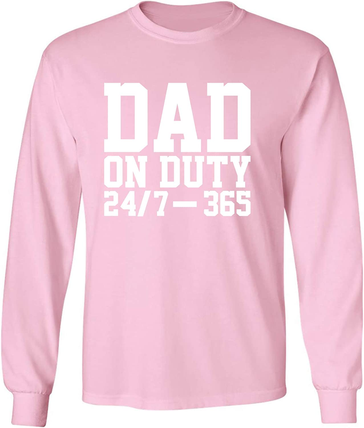 DAD ON Duty 24/7 365 Adult Long Sleeve T-Shirt