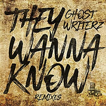 They Wanna Know (Remixes)