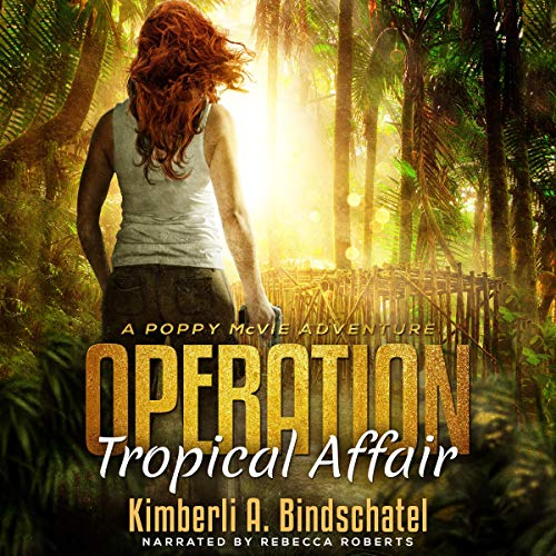 Operation Tropical Affair: Feisty Agent Poppy McVie Travels to Costa Rica to Infiltrate a Wildlife Trafficking Ring