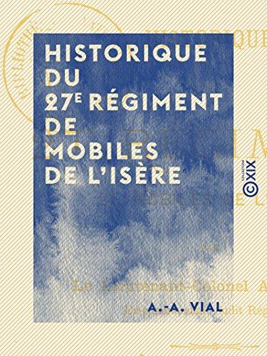 Historique du 27e régiment de mobiles de l'Isère (French Edition)
