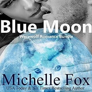 Blue Moon Werewolf Romance Bundle audiobook cover art