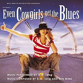 Even Cowgirls Get the Blues (From the Motion Picture Even Cowgirls Get the Blues)