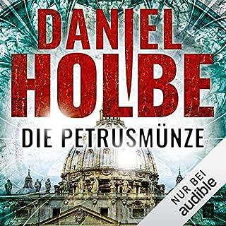 Die Petrusmünze                   Autor:                                                                                                                                 Daniel Holbe                               Sprecher:                                                                                                                                 Josef Vossenkuhl                      Spieldauer: 11 Std. und 15 Min.     91 Bewertungen     Gesamt 3,8