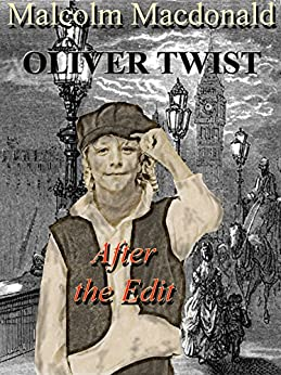 Oliver Twist - After the Edit by [Malcolm Macdonald]