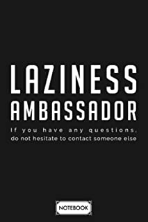 Laziness Ambassaor Notebook: Journal, Lined College Ruled Paper, Matte Finish Cover, 6x9 120 Pages, Diary, Planner