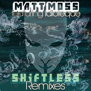 Shiftless (The Remixes)