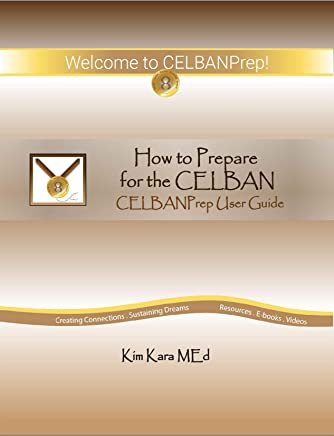 How to Prepare for the CELBAN: CELBANPrep User Guide (English Edition)