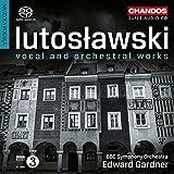 Lutoslawski: Vokal- & Orchesterwerke