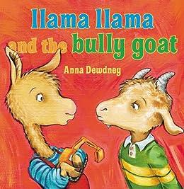 Llama Llama and the Bully Goat by [Anna Dewdney]