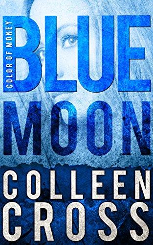 Blue Moon : A Katerina Carter Mystery (Katerina Carter Color of Money Book 2) (English Edition)