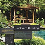 Backyard Building: Treehouses, Sheds, Arbors, Gates, and Other Garden Projects (Countryman Know How)