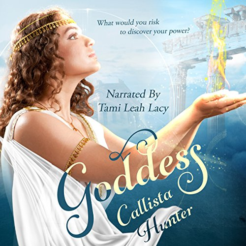 Goddess                   By:                                                                                                                                 Callista Hunter                               Narrated by:                                                                                                                                 Tami Leah Lacy                      Length: 7 hrs and 46 mins     14 ratings     Overall 4.3