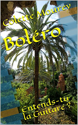 Boléro: Entends-tu la Guitare ? (French Edition)