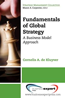 Fundamentals of Global Strategy: A Business Model Approach (Strategic Management Collection)