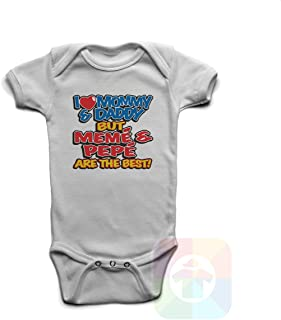 I Love My Mommy and Daddy But Meme and Pepe are The Best Baby Boys Girls Onesie